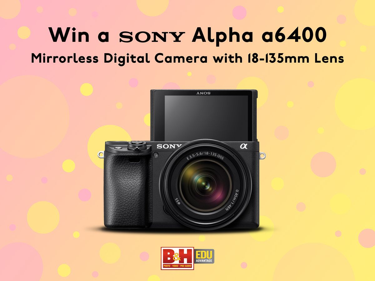 Win a Sony Alpha a6400 Mirrorless Digital Camera!