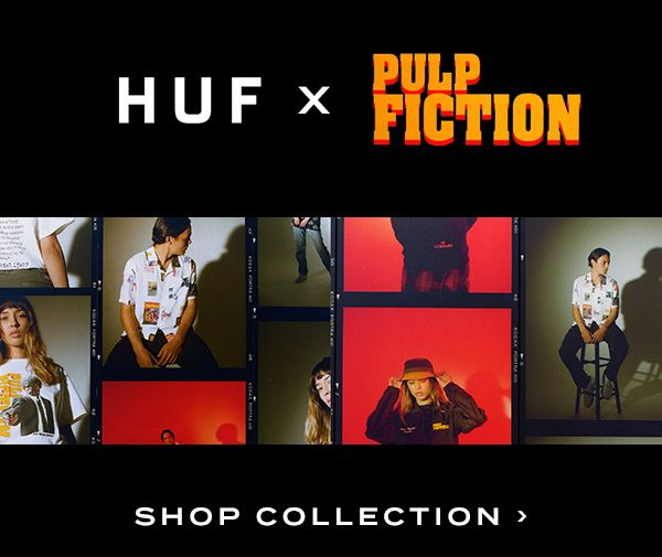 COLLECTION CALL OUT: HUF X PULP FICTION - Enjoy 15% off