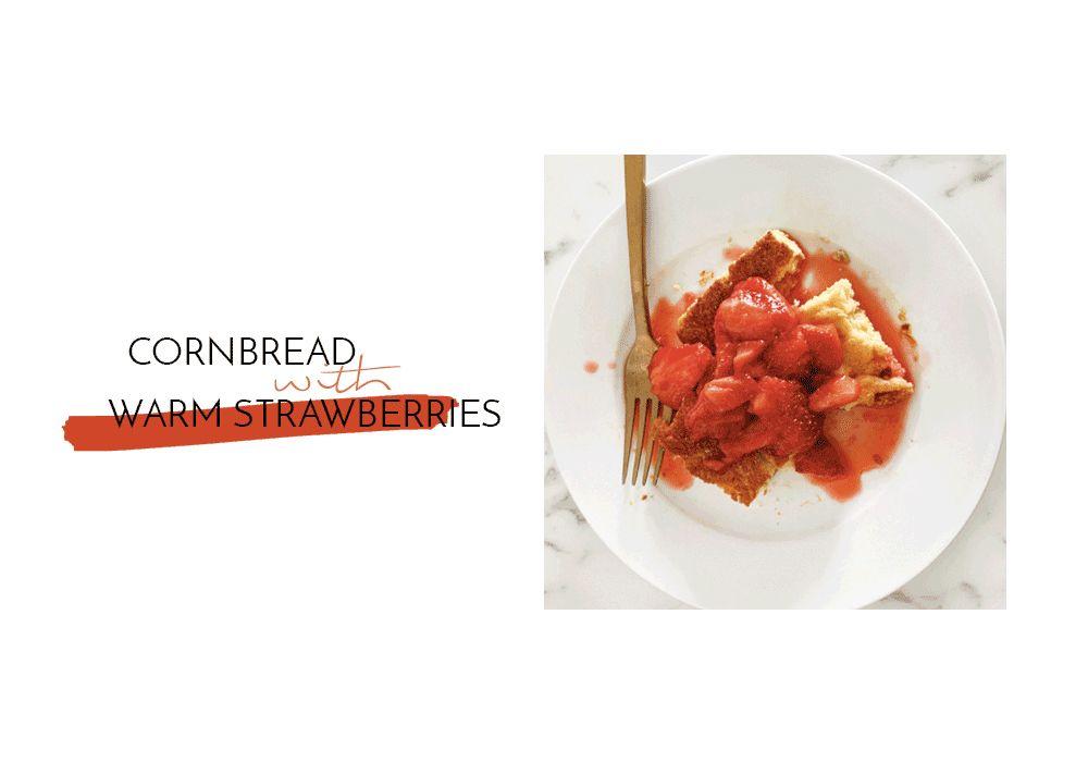 Inside Yummie's Recipe Box: Cornbread with Warm Strawberries