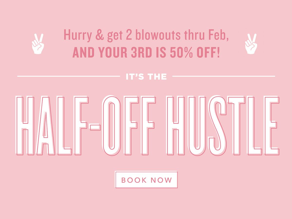 Half-Off Hustle! Get 2 blowouts now thru Feb and your March blowout is 50% off. 🙌
